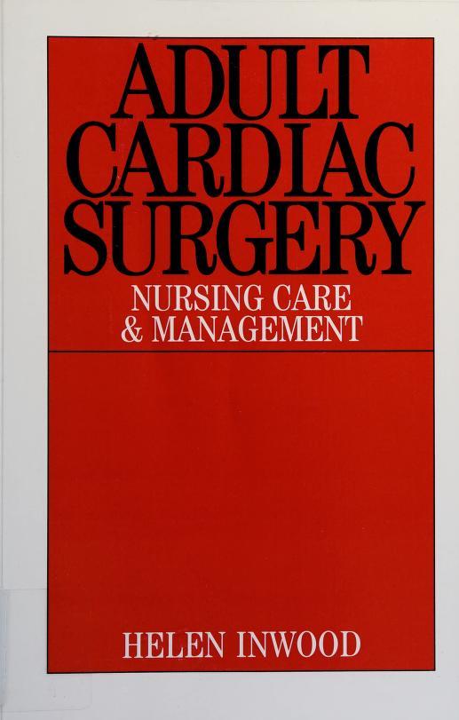 Adult cardiac surgery by Helen L. Inwood