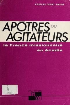 Cover of: Apôtres ou agitateurs | Micheline Dumont-Johnson