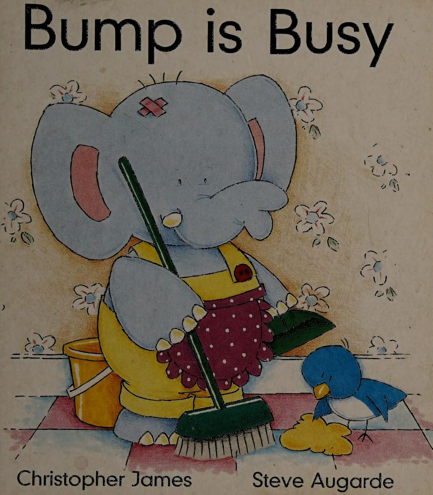 Bump is Busy (Baby's First Book Club) by Christopher James