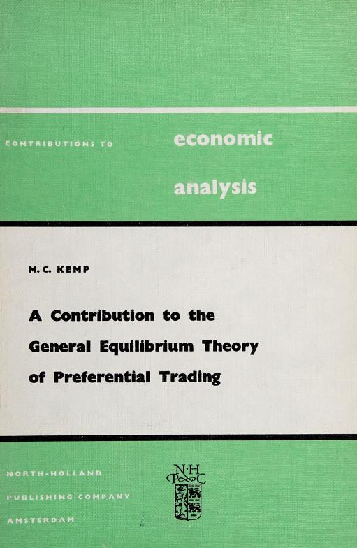 A contribution to the general equilibrium theory of preferential trading by Murray C. Kemp