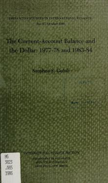 Cover of: The current-account balance and the dollar, 1977-78 and 1983-84 | Stephen S. Golub