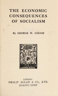 Cover of: The economic consequences of socialism | George Woolley Gough