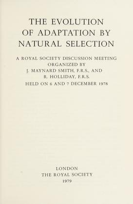 Cover of: The Evolution of adaptation by natural selection | organized by J. Maynard Smith and R. Holliday, held on 6 and 7 December 1978.