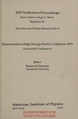 Cover of: Experiments on high energy particle collisions--1973 (Vanderbilt Conference)   International Conference on New Results from Experiments on High Energy Collisions (1973 Vanderbilt University)
