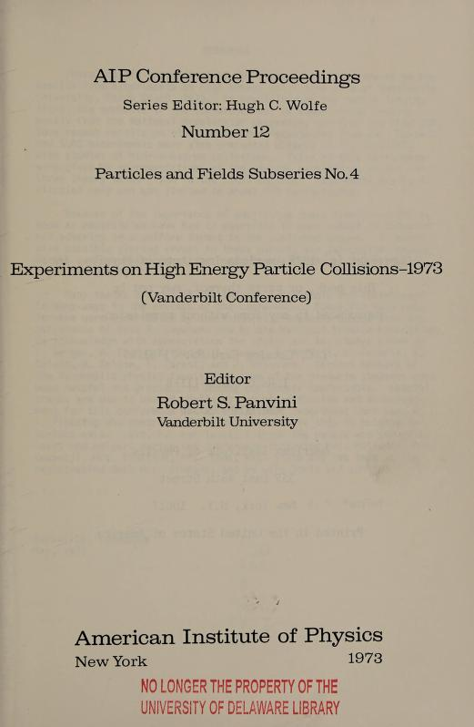 Experiments on high energy particle collisions--1973 (Vanderbilt Conference) by International Conference on New Results from Experiments on High Energy Collisions (1973 Vanderbilt University)