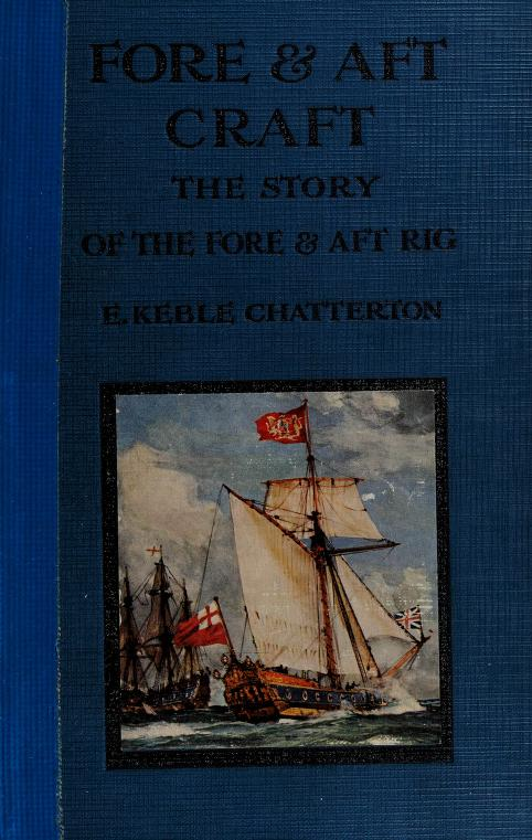 Fore & aft craft and their story by E. Keble Chatterton