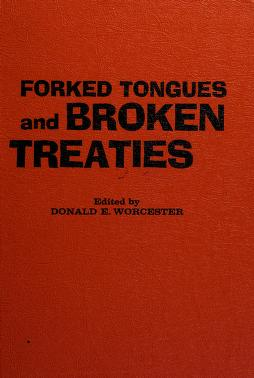 Cover of: Forked tongues and broken treaties | Donald Emmet Worcester