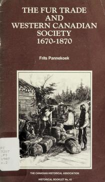 Cover of: The fur trade and western Canadian society, 1670-1870 | Frits Pannekoek