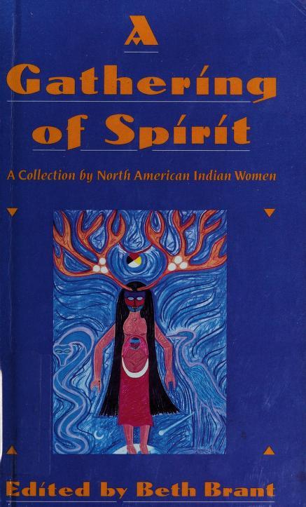 Gathering Spirit, A by Beth Brant