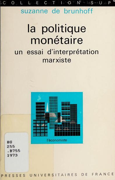 La politique monétaire by Suzanne de Brunhoff