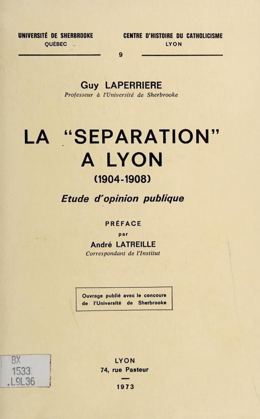 """La """"séparation"""" à Lyon (1904-1908) by Laperrière, Guy."""