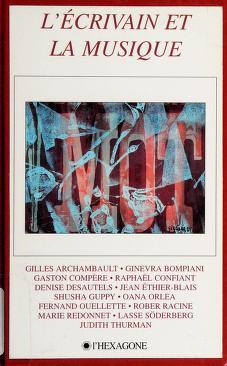 Cover of: L' écrivain et la musique   Rencontre québécoise internationale des écrivains (21st 1993 Sainte-Adèle and Montréal, Québec)
