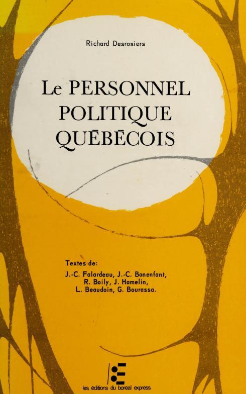 Le personnel politique québécois by Richard Desrosiers