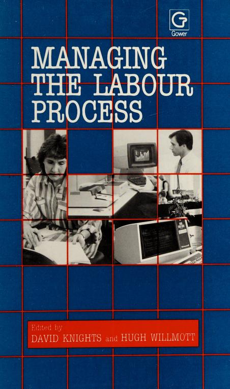 Managing the labour process by edited by David Knights and Hugh Willmott.