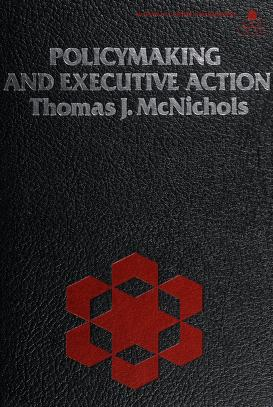Cover of: Policymaking and executive action | Thomas J. McNichols