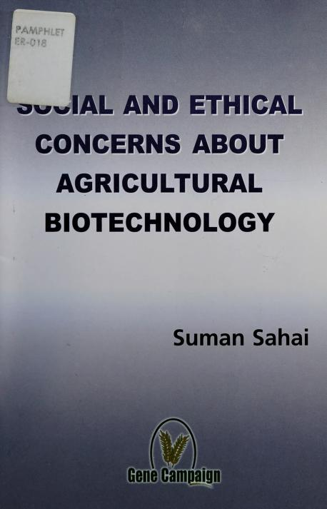 Social and Ethical Concerns About Agricultural Biotechnology by Suman Sahai