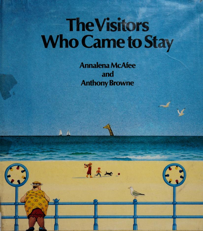 The visitors who came to stay by Annalena McAfee