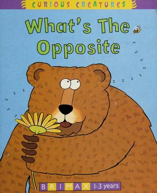 Cover of: What's the Opposite? | Jill Tushingham, Karen Jones