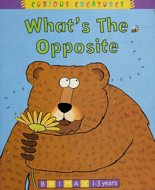 What's the Opposite? by Jill Tushingham, Karen Jones
